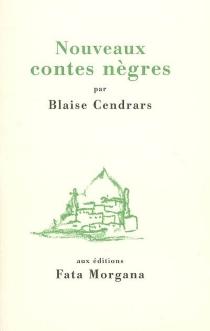 Nouveaux contes nègres - BlaiseCendrars