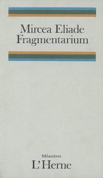 Fragmentarium - MirceaEliade