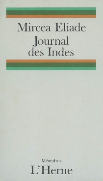 Journal des Indes : roman indirect - Mircea Eliade