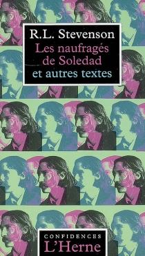 Les naufragés de Soledad : et autres textes - Robert LouisStevenson