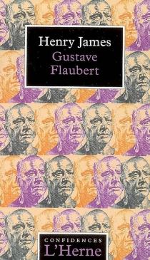 Gustave Flaubert - HenryJames