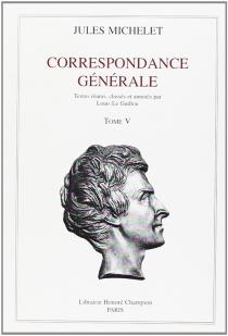 Correspondance générale - JulesMichelet