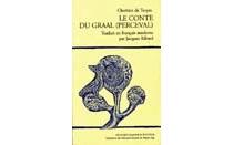 Le conte du Graal : Perceval - Chrétien de Troyes