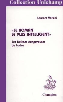 Le roman le plus intelligent, les Liaisons dangereuses de Laclos - LaurentVersini