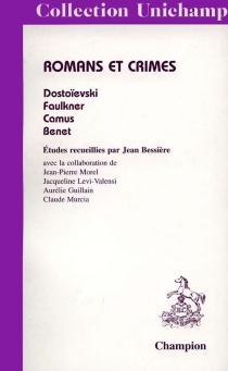 Roman et crime : Dostoïevski, Faulkner, Camus, Benet -
