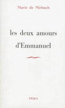 Les deux amours d'Emmanuel - Marie deMirbach