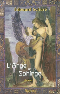 L'ange et la sphinge - ÉdouardSchuré