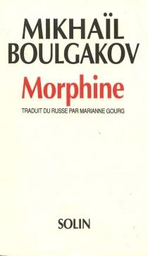 Morphine - Mikhaïl AfanassievitchBoulgakov