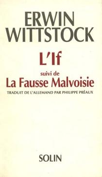 L'If| La Fausse Malvoisie - ErwinWittstock