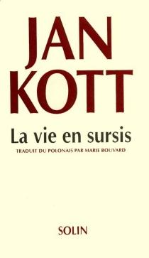 La vie en sursis : esquisses pour une biographie - JanKott