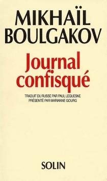 Journal confisqué : 1922-1925 - Mikhaïl AfanassievitchBoulgakov