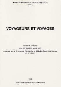 Voyageurs et voyages : actes du colloque des 21, 22 et 23 mars 1997 -