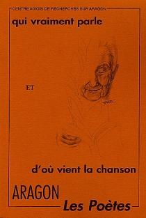 Qui vraiment parle et d'où vient la chanson : Les poètes d'Aragon - Centre aixois de recherches sur Aragon