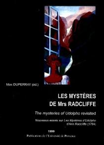 Les mystères de Mrs. Radcliffe : nouveaux essais sur Les mystères d'Udolphe (1794)| The mysteries of Udolopho revisited -