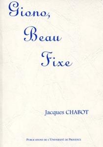 Giono beau fixe - JacquesChabot