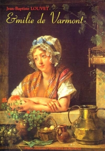 Emilie de Varmont ou Le divorce nécessaire et les amours du curé Sévin - Jean-BaptisteLouvet de Couvray