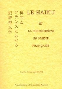 Le haïku et la forme brève en poésie française : actes du colloque, Ecole d'art d'Aix-en-Provence, 2 déc. 1989 -