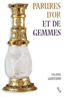 Parures d'or et de gemmes : l'orfèvrerie dans les romans antiques du XIIe siècle - ValérieGontero