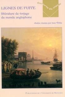 Lignes de fuite : littérature de voyage du monde anglophone -