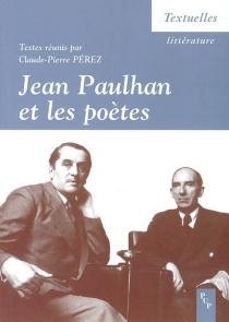 Jean Paulhan et les poètes : actes du colloque de Nice, 13-14 mars 2003 -