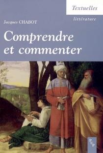 Comprendre et commenter : recueil - JacquesChabot