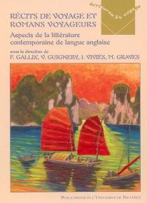 Récits de voyage et romans voyageurs : aspects de la littérature contemporaine de langue anglaise -