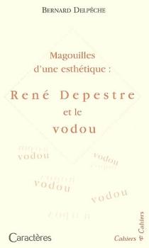 Magouille d'une esthétique : René Depestre et le vodou - BernardDelpêche