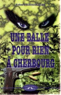 Une balle pour rien à Cherbourg - RobertSinsoilliez