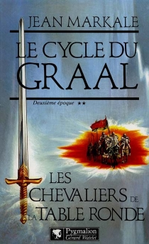 Le cycle du Graal - JeanMarkale