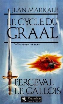 Le cycle du Graal -
