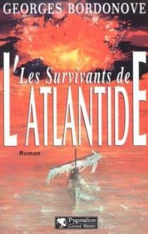 Les survivants de l'Atlantide - GeorgesBordonove