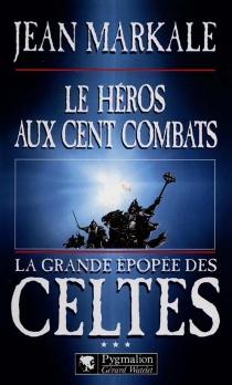 Le héros aux cent combats - JeanMarkale