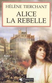 Alice la rebelle - HélèneTierchant