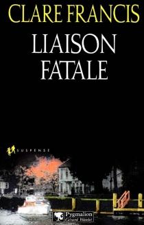 Liaison fatale - ClareFrancis