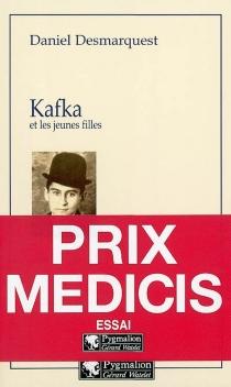 Kafka et les jeunes filles - DanielDesmarquest