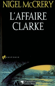 L'affaire Clarke - Nigel McCrery