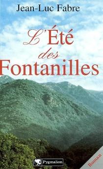 L'été des Fontanilles - Jean-LucFabre