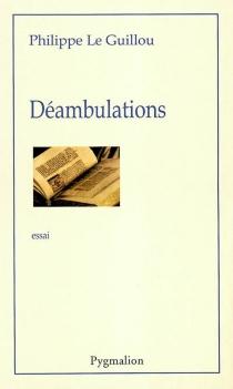 Déambulations - PhilippeLe Guillou