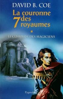 La couronne des 7 royaumes - David B.Coe