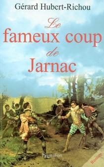 Le fameux coup de Jarnac - GérardHubert-Richou