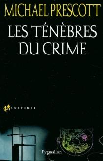 Les ténèbres du crime - MichaelPrescott