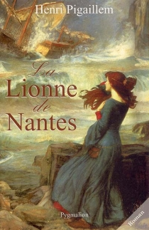 La lionne de Nantes - HenriPigaillem