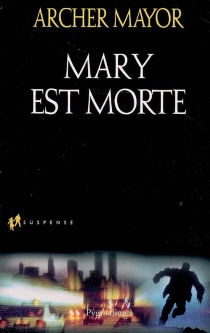 Mary est morte - Archer Mayor