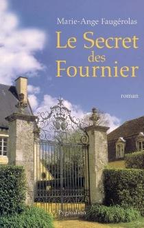Le secret des Fournier - Marie-AngeFaugérolas