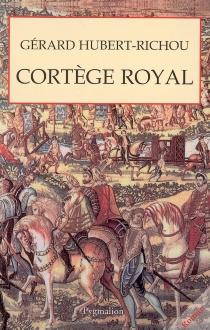 Cortège royal - GérardHubert-Richou