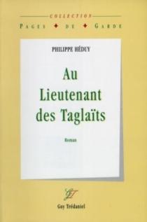 Au lieutenant des Taglaïts - PhilippeHéduy