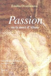 Passion ou La mort d'Alissa - EmiliaDvorianova