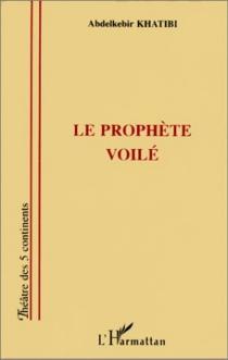 Le prophète voilé - AbdelkebirKhatibi