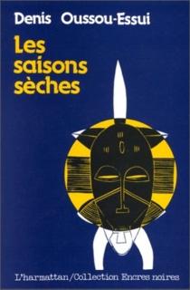 Les Saisons sèches - DenisOussou-Essui