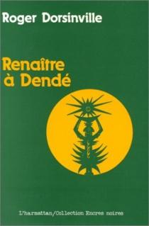Renaitre à Dendé - RogerDorsinville